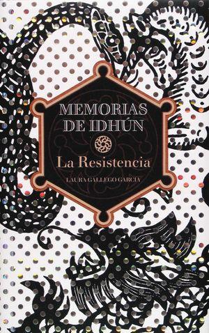 MEMORIAS DE IDHUN LA RESISTENCIA