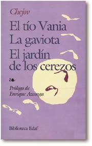 EL TÍO VANIA. LA GAVIOTA. EL JARDÍN DE LOS CEREZOS.