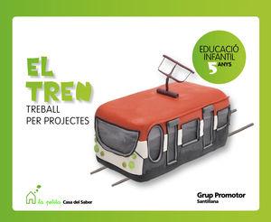 EL TREN TREBALL DE PROJECTES 5 ANYS