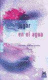 JUGAR EN EL AGUA. ACTIVIDADES ACUÁTICAS INFANTILES (COLOR)