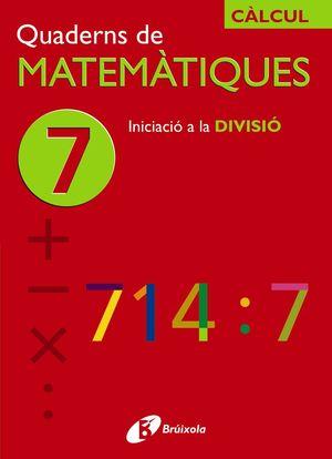 7 INICIACIÓ A LA DIVISIÓ