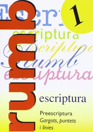ESCRIPTURA RUMB 2000. T.1. PREESCRITURA GARGOTS, PUNTETS I LINIES