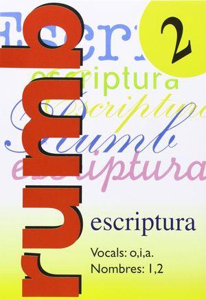 ESCRIPTURA RUMB 2000. T.2. VOCALS O, I, A NOMBRES 1 Y 2