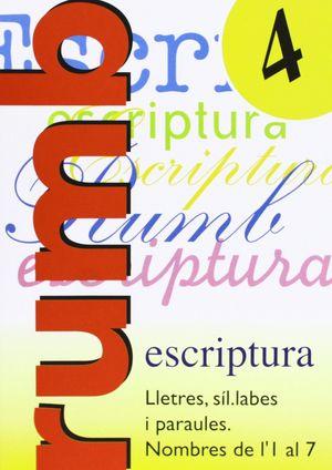 ESCRIPTURA RUMB 2000.T.4.LLETRES, SÍL LABES I PARAULES, NOMBRES DE