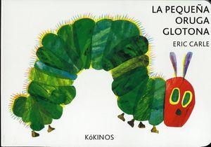 PEQUEÑA ORUGA GLOTONA, LA  (TAMAÑO PEQUEÑO)