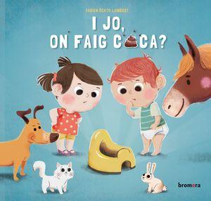I JO, ON FAIG CACA?