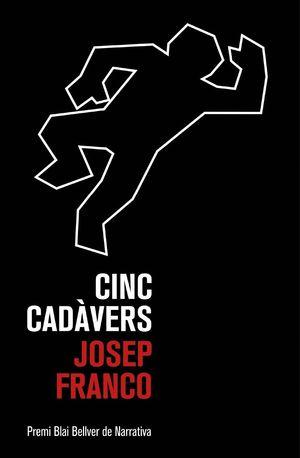 CINC CADÀVERS