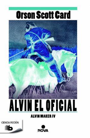 ALVIN EL OFICIAL (SAGA DE ALVIN MAKER [EL HACEDOR] 4)