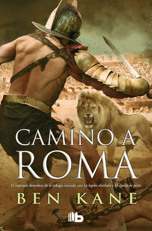 CAMINO A ROMA (LA LEGIÓN OLVIDADA 3)