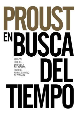 EN BUSCA DEL TIEMPO PERDIDO, 1. POR EL CAMINO DE SWANN