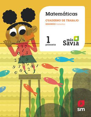 CUADERNO DE MATEMÁTICAS. 1 PRIMARIA, 2 TRIMESTRE. MÁS SAVIA