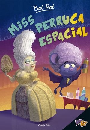 BAT PAT. MISS PERRUCA ESPACIAL