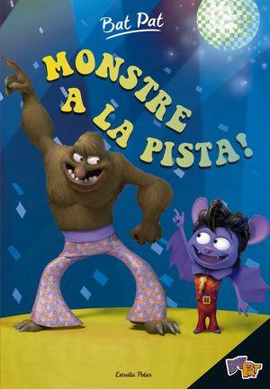 BAT PAT. MONSTRE A LA PISTA!