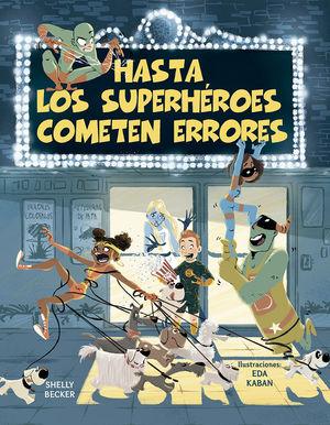 HASTA LOS SUPERHEROES COMETEN ERRORES