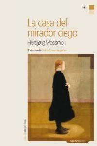 CASA DEL MIRADOR CIEGO / NORDICA -U