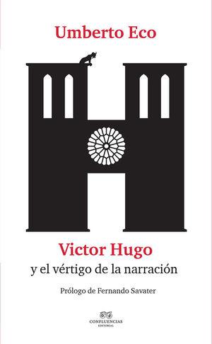 UMBERTO ECO VICTOR HUGO Y EL VERTIGO DE LA NARRACION