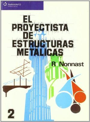EL PROYECTISTA DE ESTRUCTURAS METÁLICAS. TOMO 2