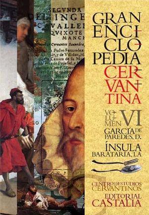 GRAN ENCICLOPEDIA CERVANTINA. VOLUMEN VI.  GARCÍA DE PAREDES, D. - ÍNSULA BARATA