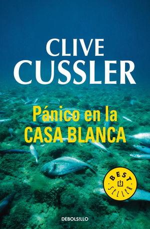 PÁNICO EN LA CASA BLANCA (DIRK PITT 7)