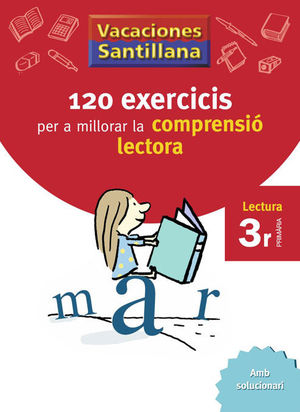 VACACIONES SANTILLANA 120 EXERCICIS PER A MILLORAR LA COMPRENSIO LECTORA 3 PRIMA