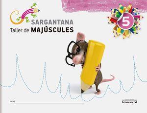 SARGANTANA 5. TALLER DE MAJÚSCULES