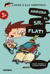 AGUS I ELS MONSTRES 1 ARRIBA EL SR. FLAT!