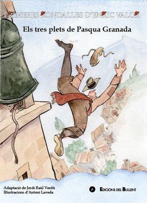 ELS TRES PLETS DE PASQUA GRANADA (PRIMER