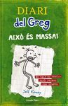 DIARI GREG 3 AIXÓ ÉS MASSA.